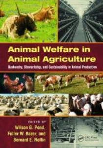 Animal Welfare in Animal Agriculture: Husbandry, Stewardship, and Sustainability in ....