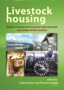 Livestock housing: Modern management to ensure optimal health and welfare of farm animals