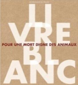 Bien-être animal : un livre blanc pour « une mort digne des animaux »