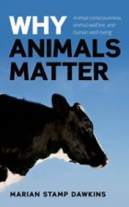 Why animals matter: animal consciousness, animal welfare and human well-being