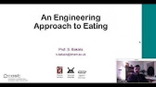 02 - An Engineering Approach to Eating (Serafim Bakalis)