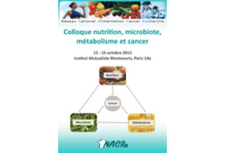 Colloque nutrition, microbiote, métabolisme et cancer NACRe 2015