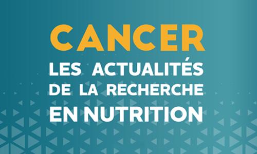 Colloque 2017 cancer les actualites de la recherche en nutrition