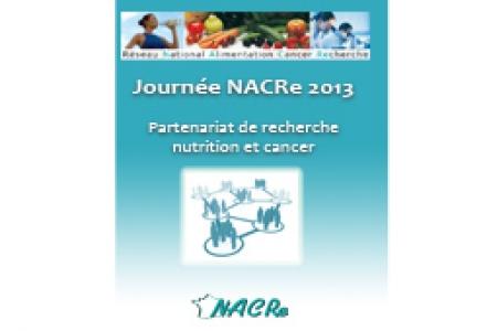 Journée NACRe 2013 « Partenariat de recherche nutrition et cancer »
