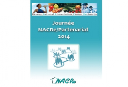 """Journée NACRe 2014 """"Partenariat de recherche nutrition et cancer"""""""