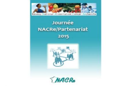 """Journée NACRe 2015 """"Résultats novateurs et partenariat de recherche nutrition et cancer"""""""