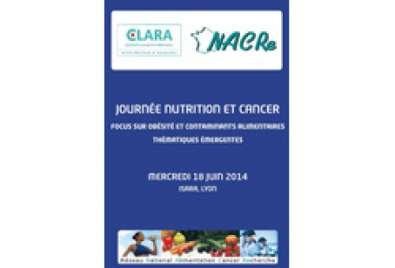 Journée « Nutrition et Cancer » CLARA – NACRe 2014