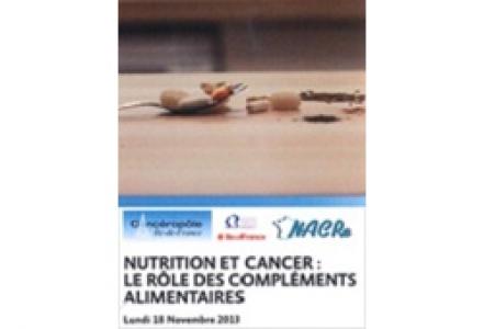 Séminaire « Nutrition et Cancer : le rôle des compléments alimentaires » Cancéropôle IDF - NACRe 2013