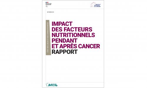 Rapport INCa impact facteurs nutritionnels pendant apres cancer 2020