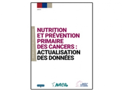 Rapport INCa « Nutrition et prévention primaire des cancers : actualisation des données » 2015