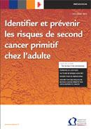 Rapport ''Identifier et prévenir les risques de second cancer primitif chez l'adulte'' INCa 2013