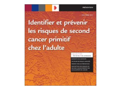 Rapport INCa « Identifier et prévenir les risques de second cancer primitif chez l'adulte » 2013