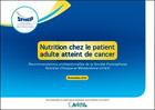 Synthèse des recommandations ''Nutrition chez le patient adulte atteint de cancer'' SFNEP/NACRe 2012