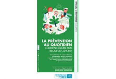 Dépliant Fondation ARC « La prévention au quotidien. Comment réduire son risque de cancer ? » 2016