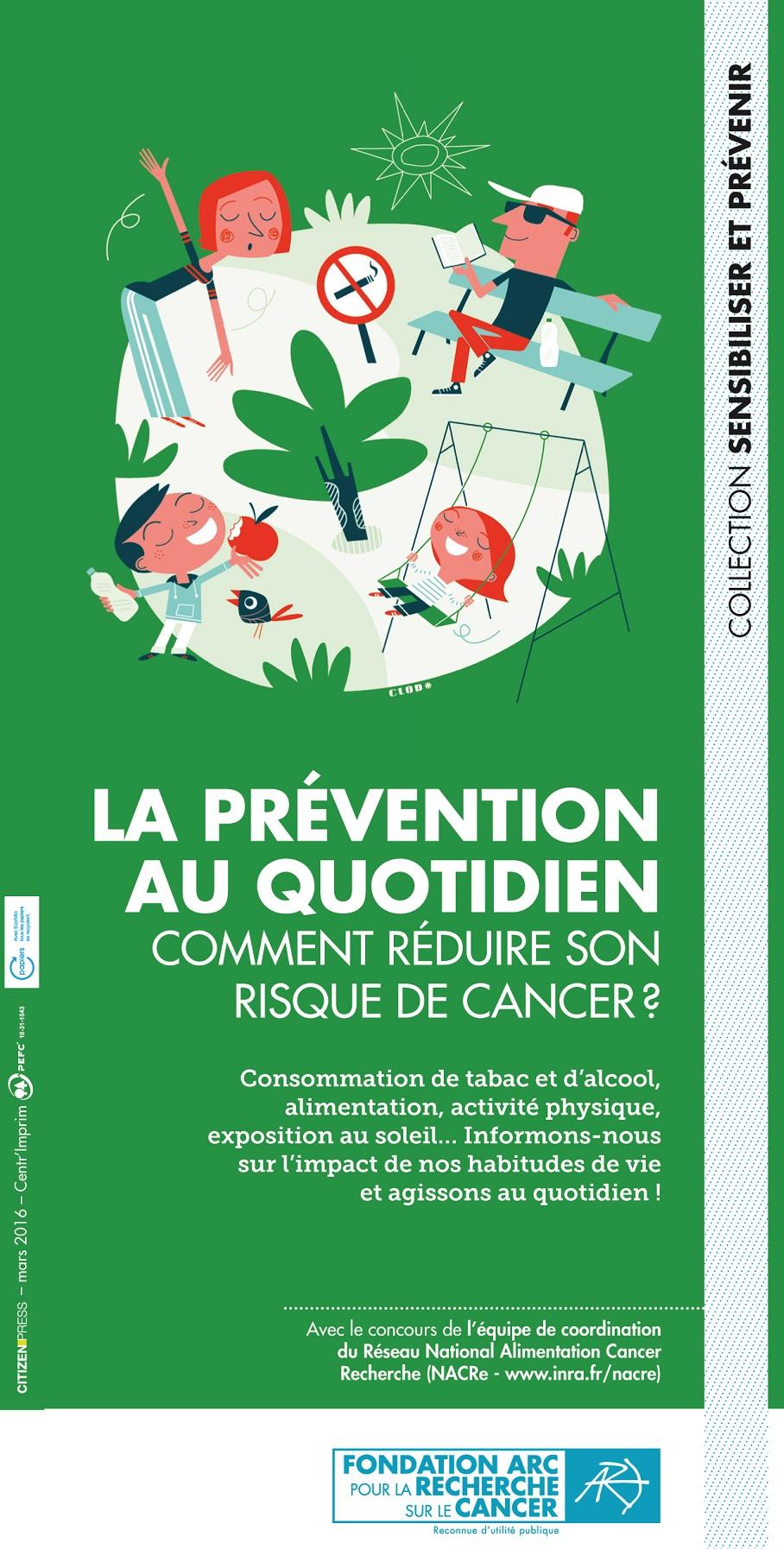Dépliant ''La prévention au quotidien. Comment réduire son risque de cancer ?'' Fondation ARC 2016