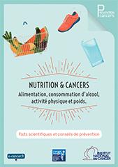 Brochure ''Nutrition et cancers - Alimentation, consommation d'alcool, activité physique et poids'' INCa 2015