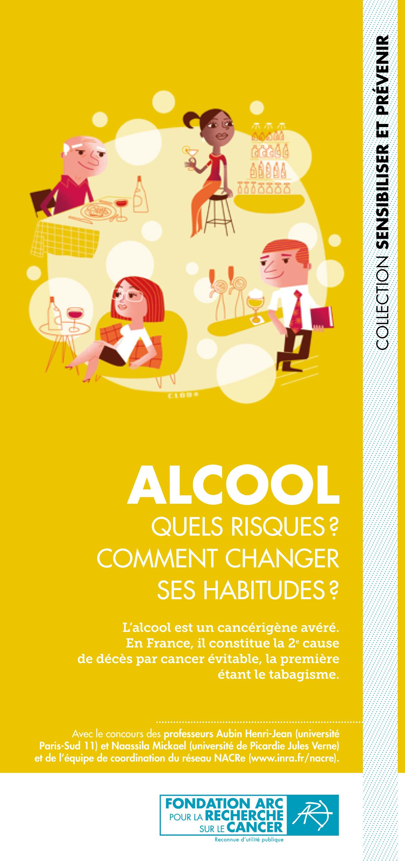Dépliant ''Alcool. Quels risques ? Comment changer ses habitudes ?'' Fondation ARC 2017