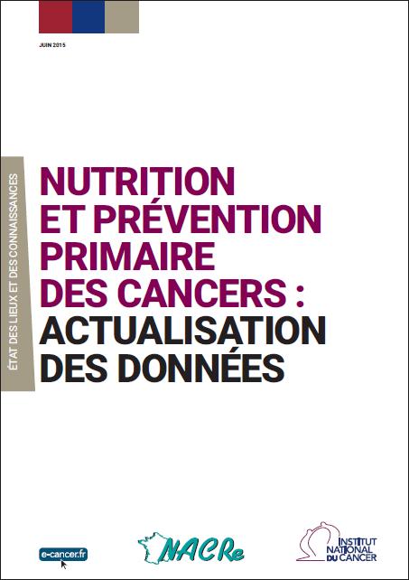 Rapport INCa ''Nutrition et prévention primaire des cancers : actualisation des données'' 2015