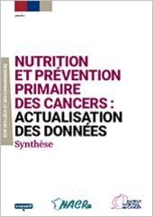 Synthèse du rapport ''Nutrition et prévention primaire des cancers : actualisation des données'' INCa 2015