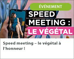 Speed meeting – le végétal à l'honneur !