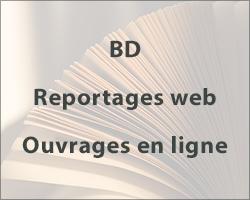 BD / Reportages web / Ouvrages en ligne