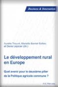 Couverture ouvrage Le développement rural en Europe Quel avenir pour le deuxième pilier de la Politique agricole commune ?